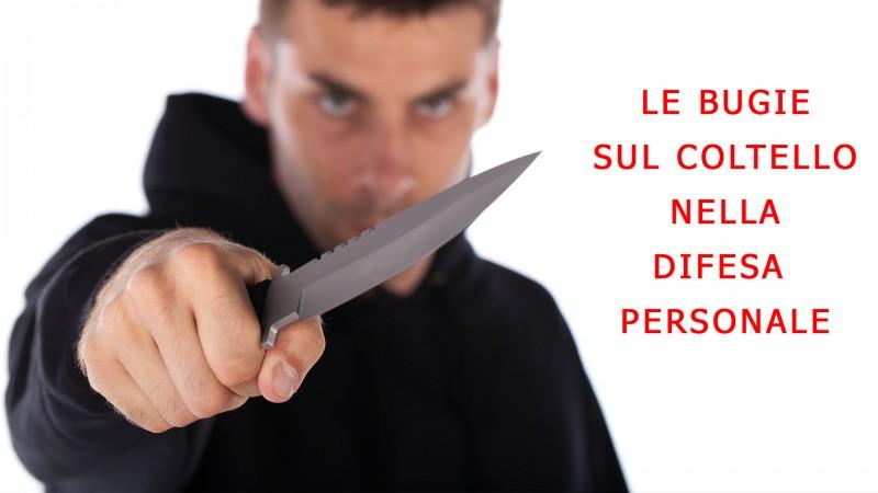 il coltello nella difesa personale - bugie e miti